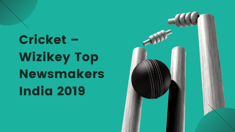 Cricket – Wizikey Top Newsmakers India 2019