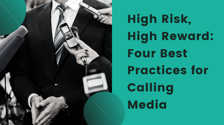 High Risk, High Reward: Four Best Practices for Calling Media