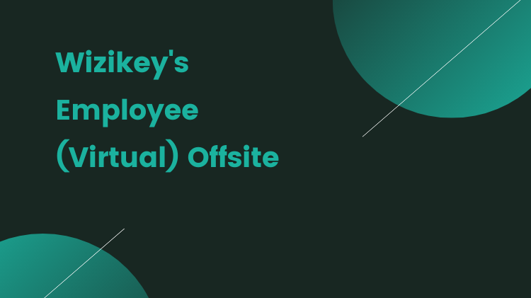 Conducting Wizikey's Employee (virtual) offsite