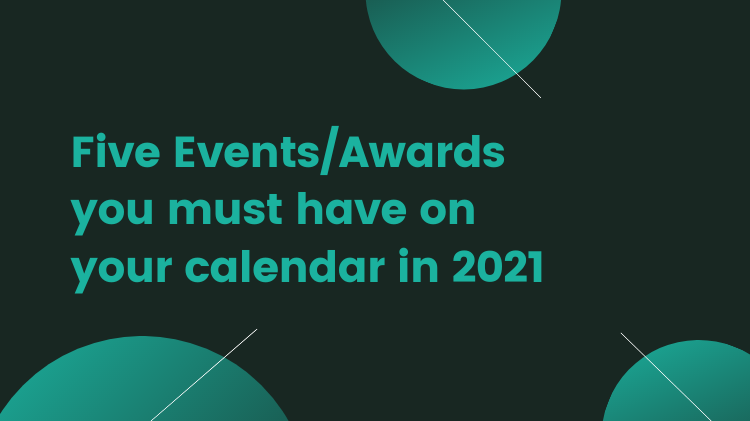 Five Events/Awards you must have on your calendar this year